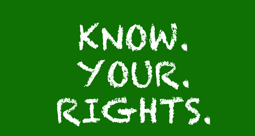 Why You Must Know Your Rights!